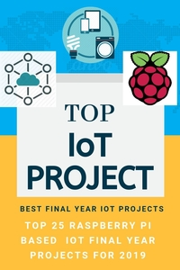 IOT Projects |Top Raspberry Pi based IOT project Ideas for 2019